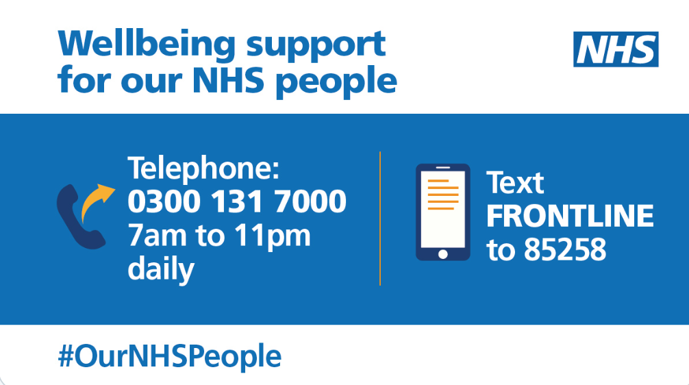 For support, NHS staff members can call 0300 131 7000 between 7am and 11pm every day, or text FRONTLINE to 85258